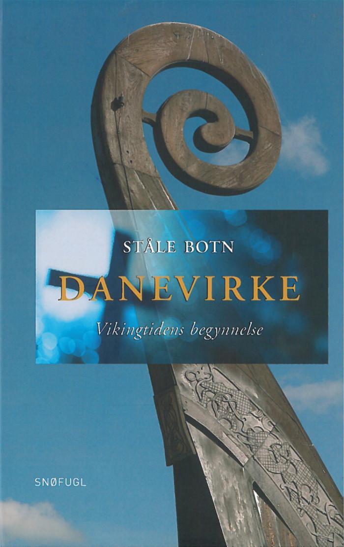 Danevirke Ståle Botn Snøfugl Forlag